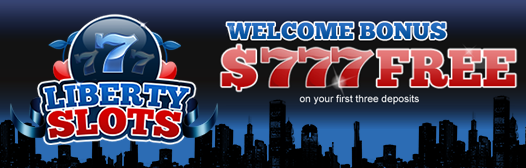 Liberty Slots Casino - Welcome Bonus $777 Free On Your First Three Deposits