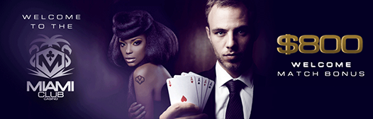 Miami Club Casino - $800 Welcome Match Bonus
